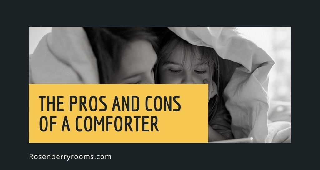 The Pros and Cons of a Comforter