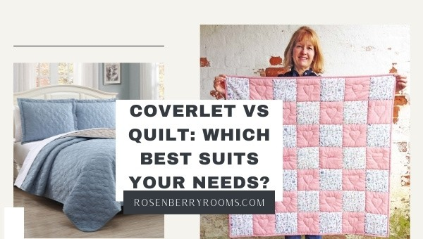 Coverlet vs Quilt? Which Best Suits Your Needs?